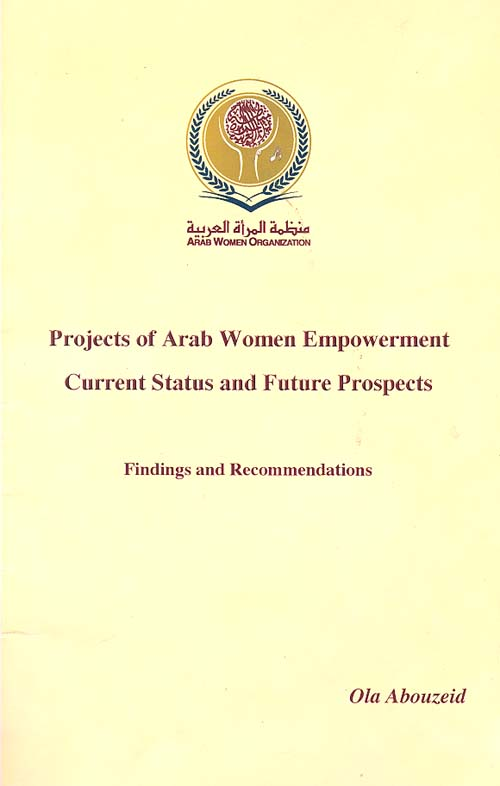 Projects of Arab Women Empowerment: Current Status and Future Prospects